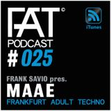 FAT Podcast - Episode #025 | with Frank Savio & Maae (Metodiq, Drowne, Ribbon)