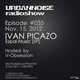 IVAN PICAZO - URBANNOISE 035 Pt1 [Nov.15,2012] on Pure.FM