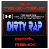 Dj Teng-Teng oppa dirty rap scratch remix