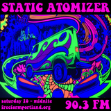 Static Atomizer 82 - 7.28.2018 - Swintronix - Freeform Portland