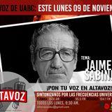 ALTAVOZ - Hablemos de Jaime Sabines
