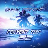 Fervent Trip 52