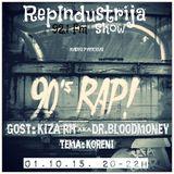 RepIndustrija Show 92.1 fm / br.18 Tema: Koreni Gost: Kiza RH aka Dr. Bloodmoney