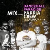 DANCEHALL PARADISE mix featuring PAKKIA CREW