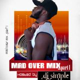 Mad overMix mixtape..part 1 hosted by djsiMple