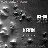 Warp Music Podcast Kevin Villa #006