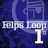 Felps Loop 1#