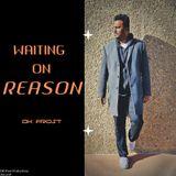 Waiting On Reason