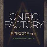 ONIRIC FACTORY RADIO SHOW #101