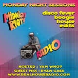 Midnight Riot Radio Feat Ryan Cass and Yam WHo? 24/07/2017