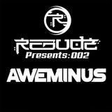 Rebudz Presents: Aweminus [2014]