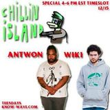 Chillin Island w/ Antwon and Wiki- December 15th, 2015