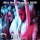DjLuis Blass - Mix Hey Mamma 2015!