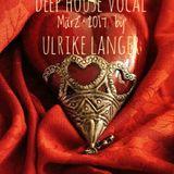 Deep House Vocal März 2017 by Ulrike Langer
