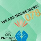 We Are House Music 078