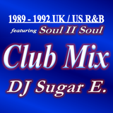 1989 - 1992 UK/US R&B Club Mix feat. Soul II Soul (Full) - DJ Sugar E.