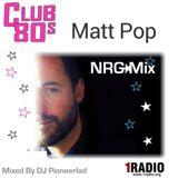 CLUB 80'S MATT POP NRG MIX