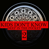 DEEP IN THE POCKET VOL.2   (KIDS DON´T KNOW)