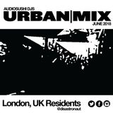 Urban Bangers Mix - deep house, UK funky, house, and hiphop tracks -#London #UK #residents 14.06.18