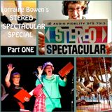STEREO SPECTACULAR SPECIAL - Part One - Lorraine Bowen's Radio Show