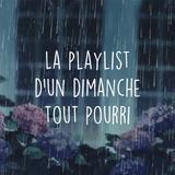 LA PLAYLIST D'UN DIMANCHE TOUT POURRI #25 (moody music for Sunday)