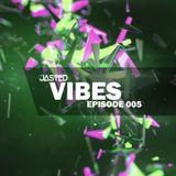 Jasted - Vibes Episode 005
