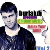 Chillout Music  RELAX YOUR MIND by DJ BURLAK VOL.2