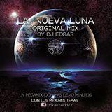 LA NUEVA LUNA ORIGINAL MIX BY DJ EDGAR AGOSTO 2K17