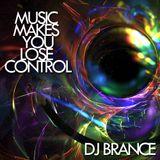 Music Makes You Lose Control --- DJ Brance