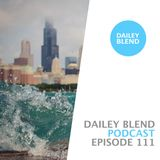 Dailey Blend Podcast - EP 111