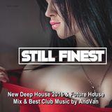 Still Finest ★ New Deep House 2016 & Future House Mix ★ Best Club Music by AndVan