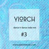YIORCH - dance 'n' dance indie mix #3