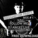 "ANGEL LIVE REGGAETON PARTY MIX 2014 (((FREE DOWNLOAD))) FOLLOW ME IG / FB ""DJANGELLIVE"""