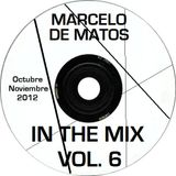 Marcelo de Matos - In the mix Vol. 6 (Octubre - Noviembre 2012)