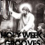 RLX - Holy Week Grooves / Set 2012
