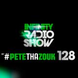 PETE THA ZOUK - INFINITY RADIO SHOW #128