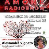 LORENZOSPEED present AMORE Radio Show # 627 Domenica 28 Dicembre 2014 with ALESSANDRA ViGNATO part 1