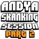 Andy A Skanking Session Part 2