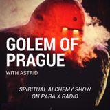 Golem of Prague - Spiritual Alchemy Show