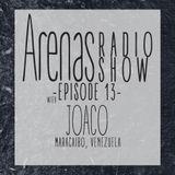 Arenas Radio Show #13 with Joaco