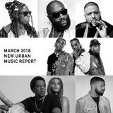 March 2018 New Urban Music Report