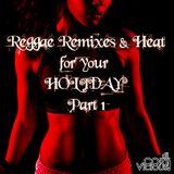 Reggae Remixes & Heat part 1