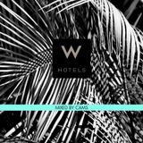 W Hotels | Mixed by CAMS