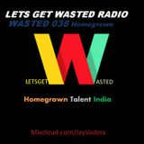 Wasted 038 - Homegrown Talent India