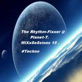 The Rhythm-Fixxer @ Planet-T.   MiXxSeSsions 15