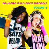 80s Hi-NRG ITALO DISCO EUROBEAT NON-STOP MIX - Volume 4