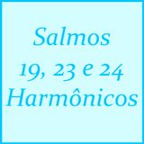 Salmo 19, 23 e 24 » Melodias Harmônicas