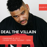 Chainsaws & Jelly 11 (Deal the Villain) I Newark Radio Co-Op