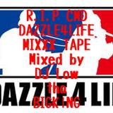 R.I.P CMD DAZZLE4LIFE MIXXX TAPE