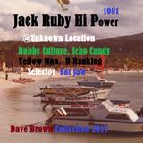 Jack Ruby Hi Power @ unknown Location_ B Culture- Y Man-I Candy selector Fat Jaw 1981 (DBcd_2017 )